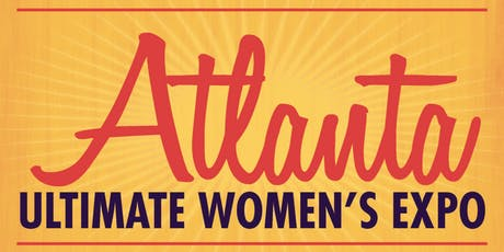 Atlanta Ultimate Women's Expo November 9-10, 2019 tickets