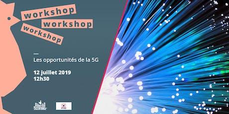 Workshop les opportunités de la #5G avec l'@Arcep billets