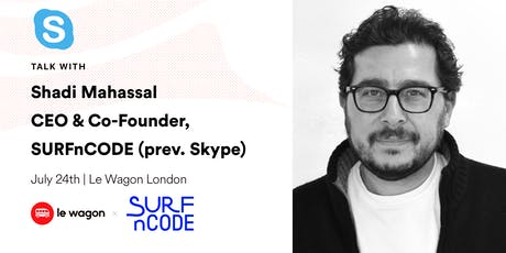 Le Wagon Talk with Shadi Mahassal, CEO @ SURFnCODE (prev. PM @ Skype) tickets