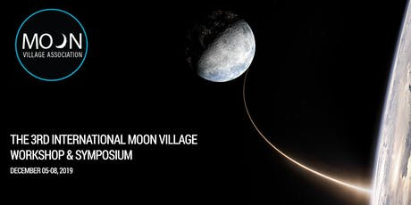 The 3rd International Moon Village Workshop & Symposium tickets