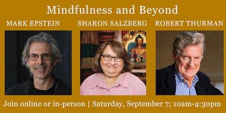 ONLINE | Mindfulness and Beyond - Sharon Salzberg, Mark Epstein and Robert Thurman | 9/7/2019 tickets