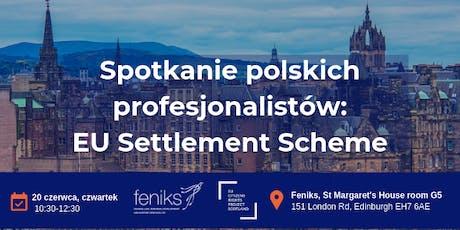 Spotkanie polskich profesjonalistów w Feniksie. Temat: EU Settlement Scheme tickets