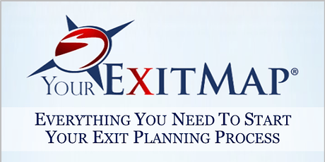 July 29th: Your Exit Plan: Everything you need to start your Exit Planning Process. tickets