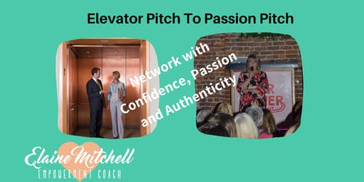 Elevator to Passion Pitch - Creating Networking Pitch to Get You Noticed