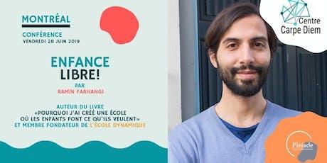 Conférence Enfance Libre ! Par Ramïn Farhangi à MONTRÉAL billets