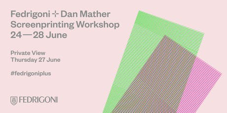 Fedrigoni Plus Dan Mather Screenprinting Workshop tickets