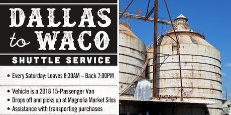 Dallas To Waco (Magnolia Market) 6/22/2019 tickets