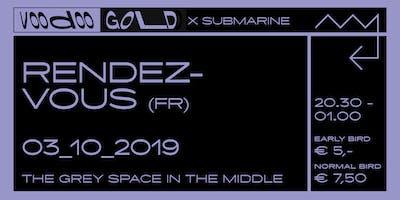 V00d00 GOLD x Submarine: Rendez-Vous (FR) + tba