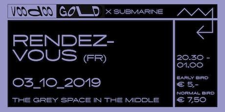 V00d00 GOLD x Submarine: Rendez-Vous (FR) + tba tickets