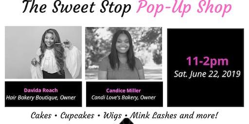 Sweet Stop Pop Up Shop