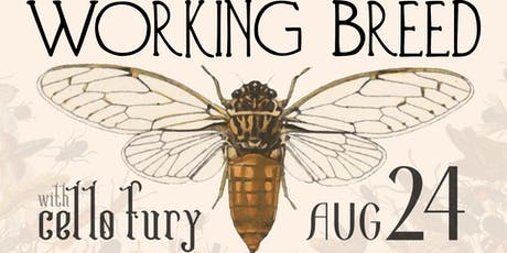 Working Breed & Cello Fury tickets