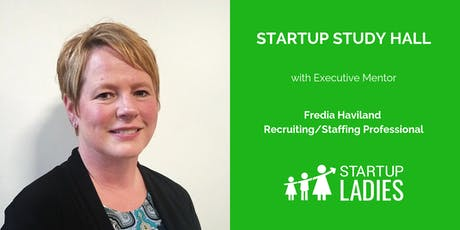 Startup Study Hall Terre Haute with Fredia Haviland tickets