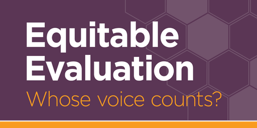Equitable Evaluation: Whose Voice Counts?