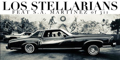 Los Stellarians ft. SA of 311 tickets