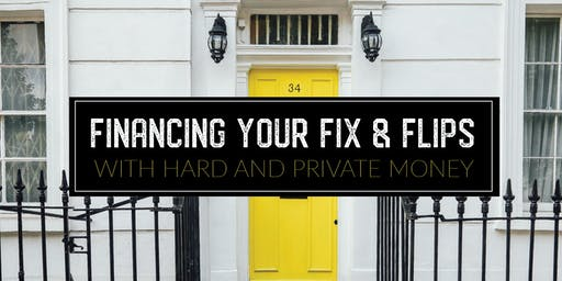 Financing Fix & Flips With Private Money | June 25th | 2 CE Credits