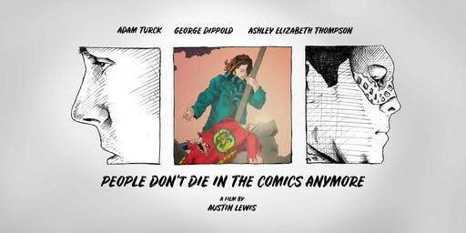 """People Don't Die in the Comics  Anymore''  - Premiere Screening"