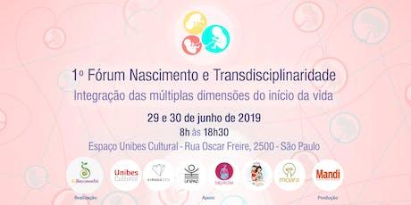 1º Fórum Nascimento e Transdisciplinaridade ingressos