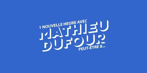 1 nouvelle heure avec Mathieu Dufour, peut-être 8... Québec