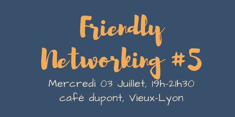 Friendly Networking # 5 billets