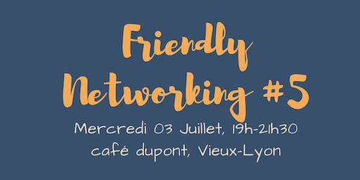 Friendly Networking # 5
