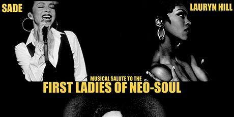 Salute To The First Ladies of Neo-Soul: Sade, Lauryn Hill & Jill Scott tickets