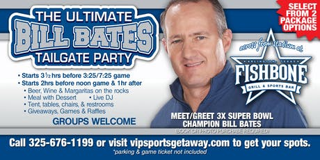 Fun Town RV Present the Ultimate Bill Bates Tailgate Party-Cowboys v TEXANS tickets