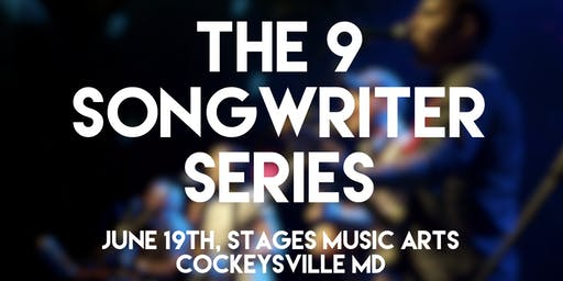 The 9 Songwriter Series at Stages Music Arts