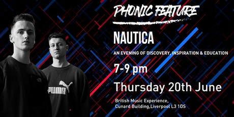 Phonic Feature #1: Nautica (Music Masterclass, Liverpool) tickets