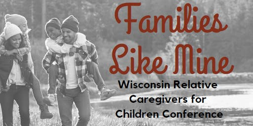 Families Like Mine: Wisconsin Relative Caregivers for Children Conference