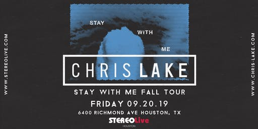 Chris Lake: Stay With Me Tour - Houston