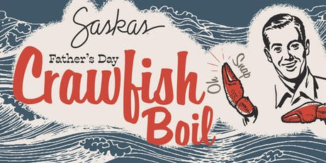 Saska's 2nd Annual Father's Day Crawfish Boil  tickets