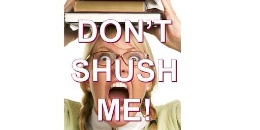 Don't Shush Me - Poetry Open Mic @ North Kensington Library