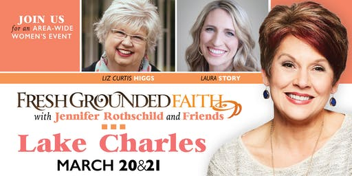 Fresh Grounded Faith - Lake Charles, LA - Mar 20-21, 2020