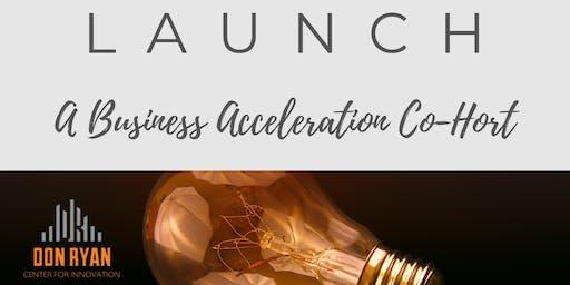 L A U N C H | A Business Acceleration Co-hort
