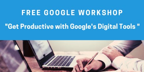 Google Workshop: Get Productive with Google's Digital Tools Livestream tickets
