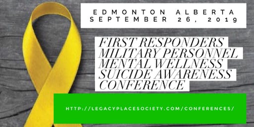 2019 YEG First Responders Military Personnel Mental Wellness Suicide Awareness Conference