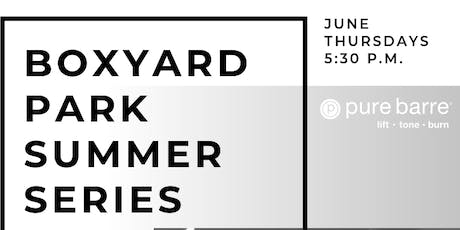 Pure Barre Summer Series at Boxyard Park! tickets