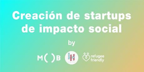 Creación de startups de impacto social (Taller gratuito y de mucha calidad) tickets