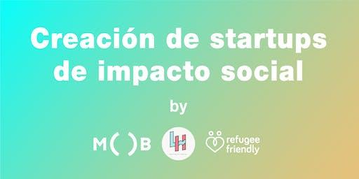 Creación de startups de impacto social (Taller gratuito y de mucha calidad)