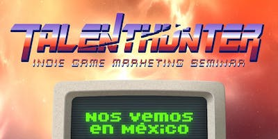 Game Developers Talent Hunter Monterrey