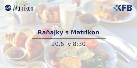 Raňajky s Matrikon 20.6. tickets