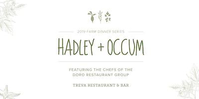 Hadley + Occum, 2019 Farm Dinner Event ft. Chefs from Treva