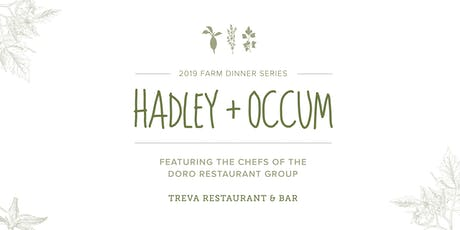 Hadley + Occum, 2019 Farm Dinner Event ft. Chefs from Treva tickets