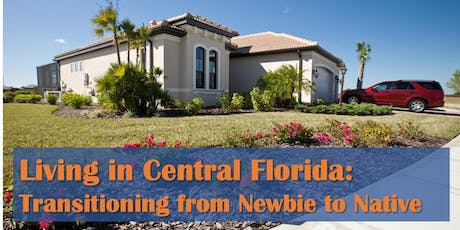 Living in Central Florida: Transitioning from Newbie to Native tickets