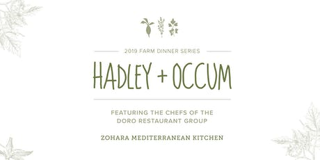 Hadley + Occum, 2019 Farm Dinner Event ft. Chefs from Zohara tickets