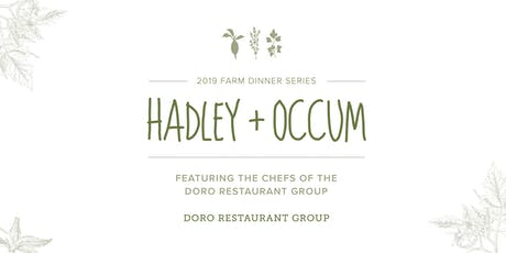 Hadley + Occum, 2019 Farm Dinner Event ft. Chefs from DORO RG tickets