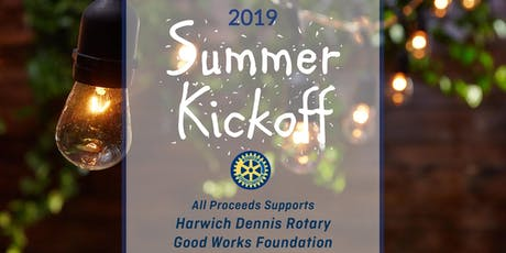 Harwich Dennis Rotary 2019 Summer Kick Off Party tickets
