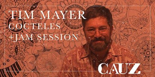 Tim Mayer presenta: Cocteles + Jam session