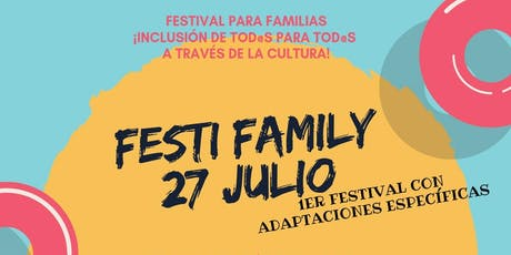 FESTI FAMILY entradas
