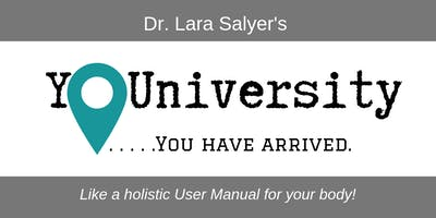 YOUniversity TUESDAYs-- Your Body's Holistic User Manual